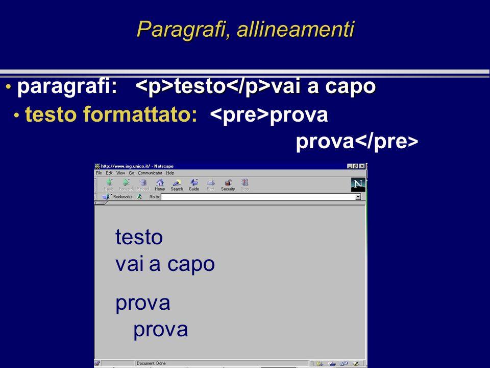Paragrafi, allineamenti : testo vai a capo paragrafi: testo vai a capo testo vai a capo prova testo formattato: prova prova