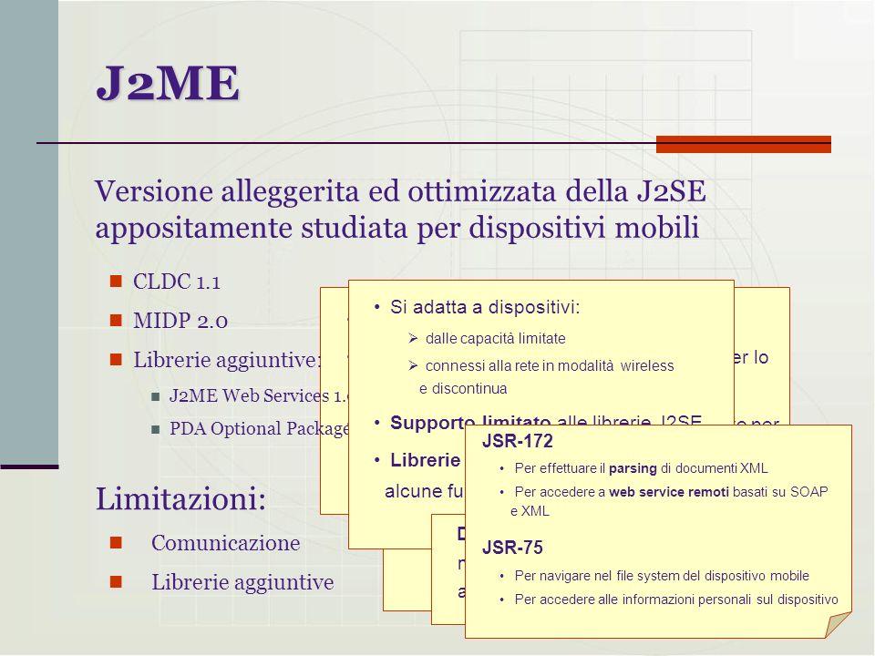 La J2ME non prevede la possibilità di far funzionare unapplicazione come server Non cè una maniera diretta per invocare un dispositivo dallesterno pri