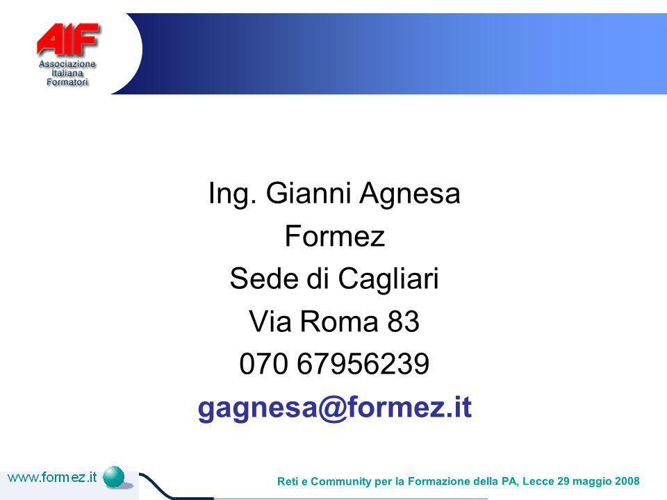 Reti e Community per la Formazione della PA, Lecce 29 maggio 2008 Ing.