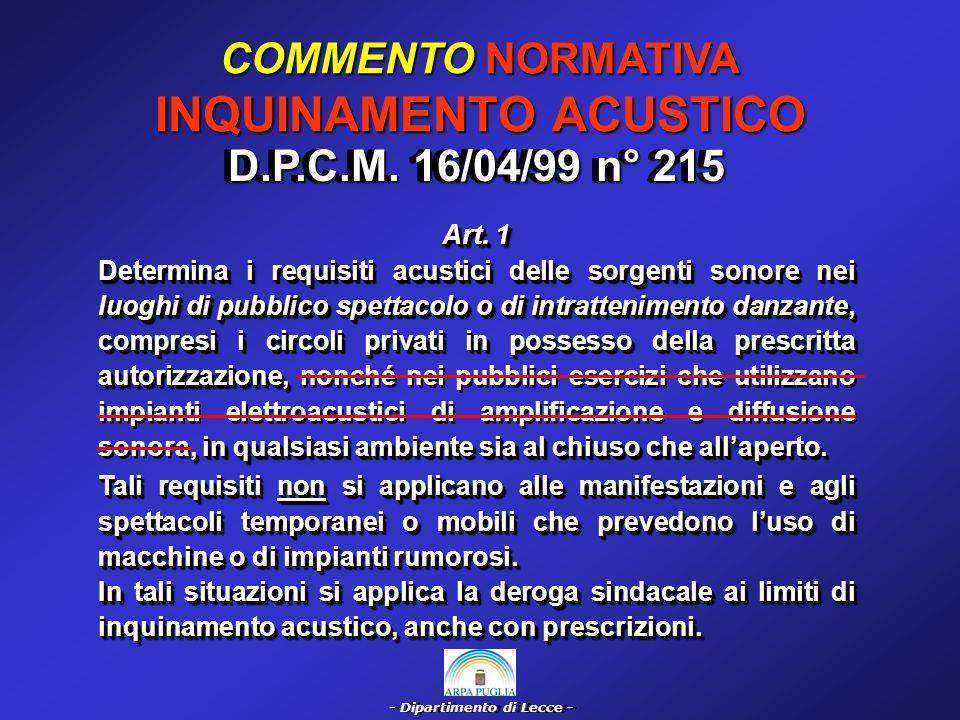 - Dipartimento di Lecce - NORMATIVA INQUINAMENTO ELETTROMAGNETICO (per impianti di TLC) 1) Legge 23/02/01 n° 36 sulla protezione dalle esposizioni a campi elettrici, magnetici ed elettromagnetici.