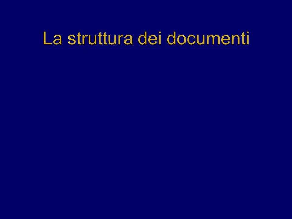 La struttura dei documenti