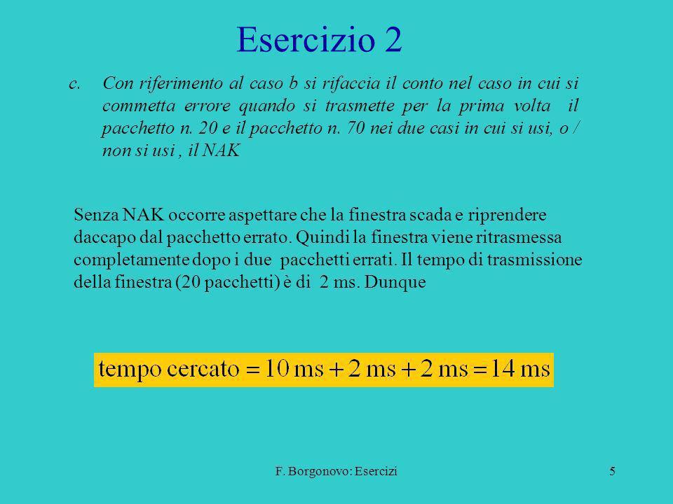 F. Borgonovo: Esercizi5 Esercizio 2 c.Con riferimento al caso b si rifaccia il conto nel caso in cui si commetta errore quando si trasmette per la pri