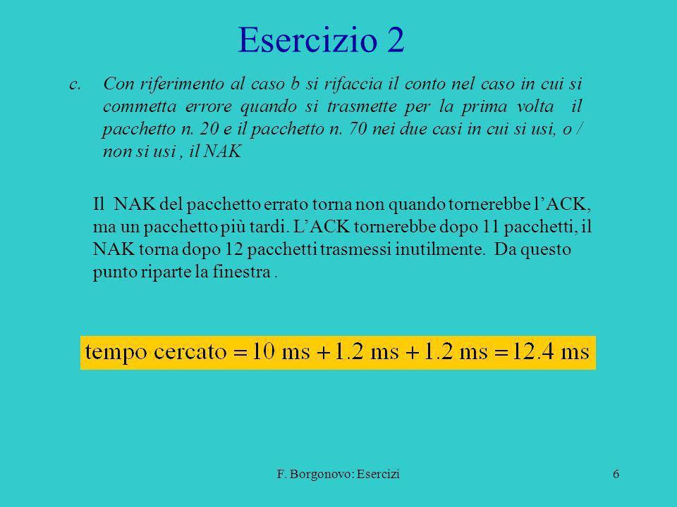 F. Borgonovo: Esercizi6 Esercizio 2 c.Con riferimento al caso b si rifaccia il conto nel caso in cui si commetta errore quando si trasmette per la pri