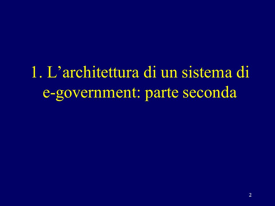 2 1. Larchitettura di un sistema di e-government: parte seconda