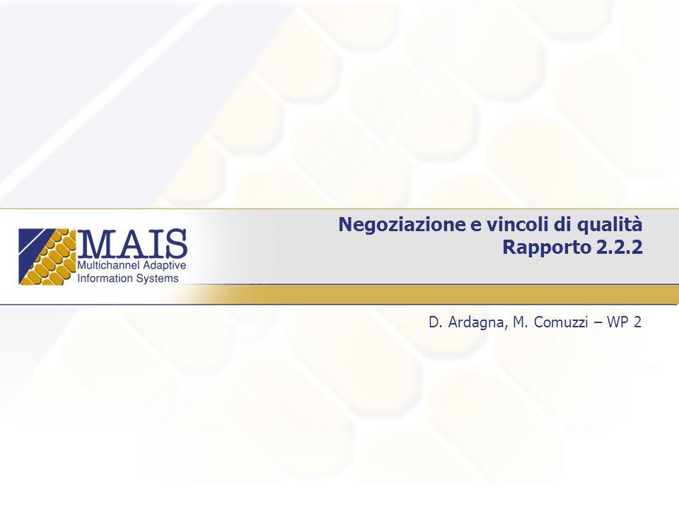 Negoziazione e vincoli di qualità Rapporto 2.2.2 D. Ardagna, M. Comuzzi – WP 2