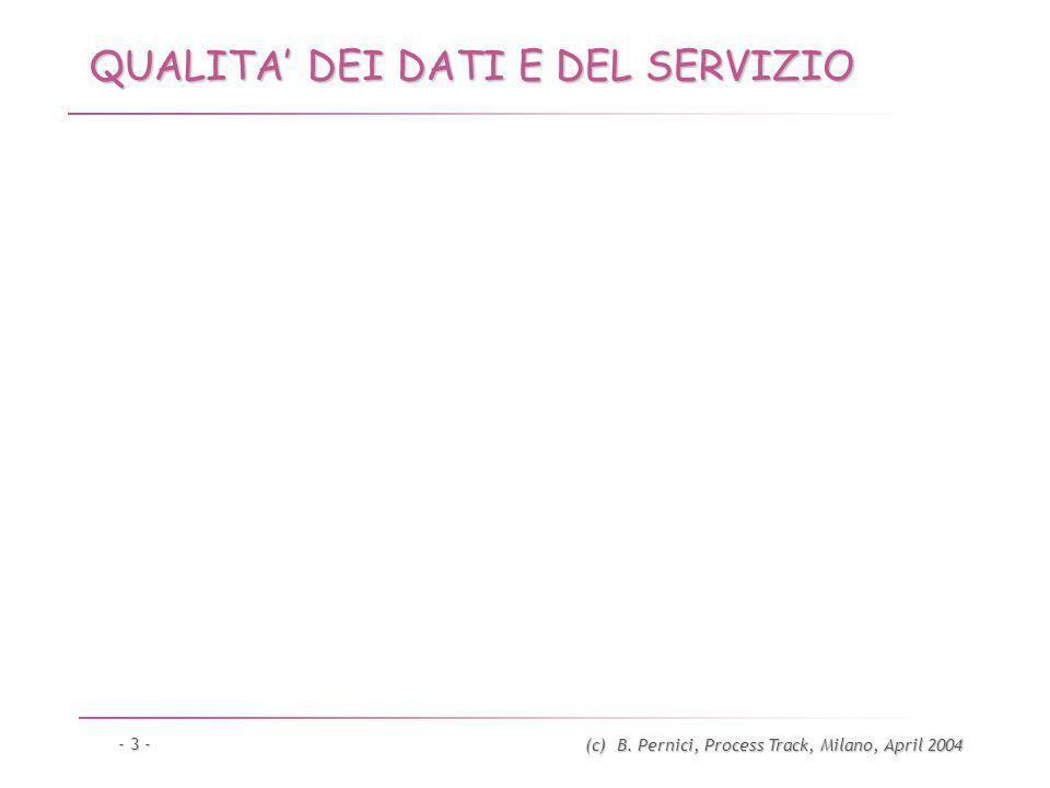 (c) B. Pernici, Process Track, Milano, April 2004 - 3 - QUALITA DEI DATI E DEL SERVIZIO