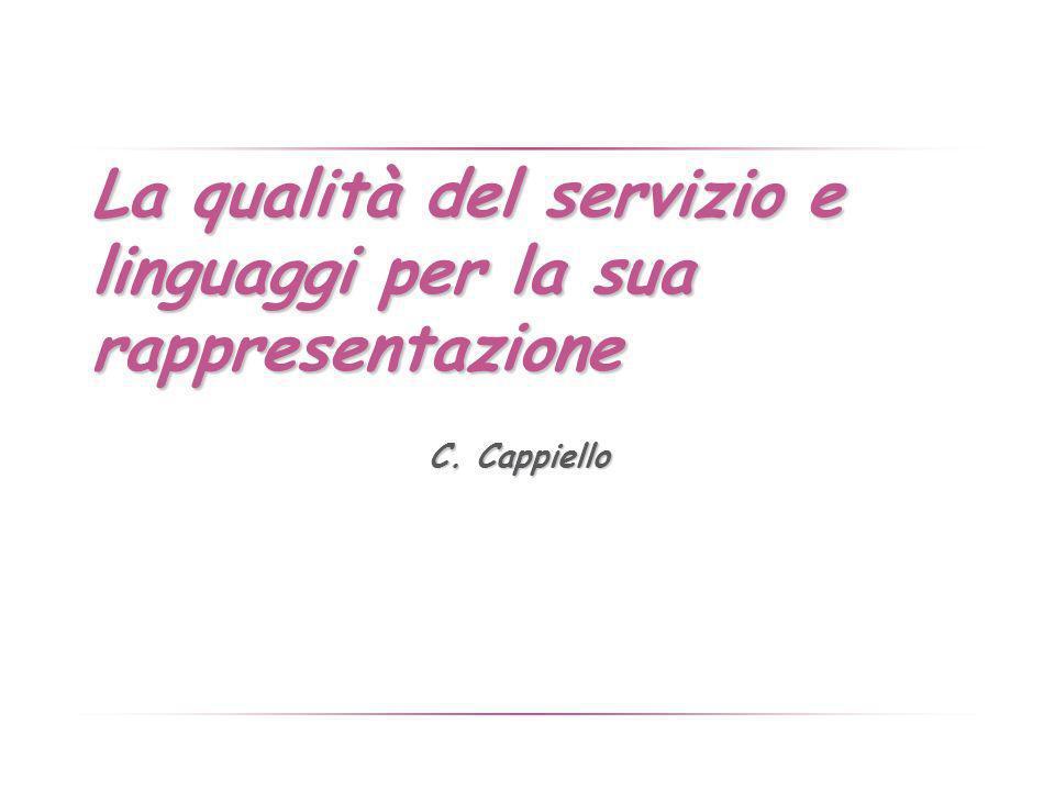 La qualità del servizio e linguaggi per la sua rappresentazione C. Cappiello