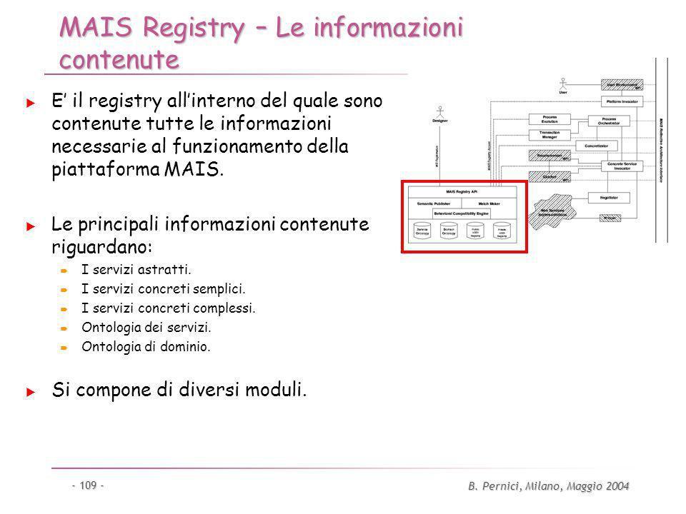 B. Pernici, Milano, Maggio 2004 - 109 - MAIS Registry – Le informazioni contenute E il registry allinterno del quale sono contenute tutte le informazi