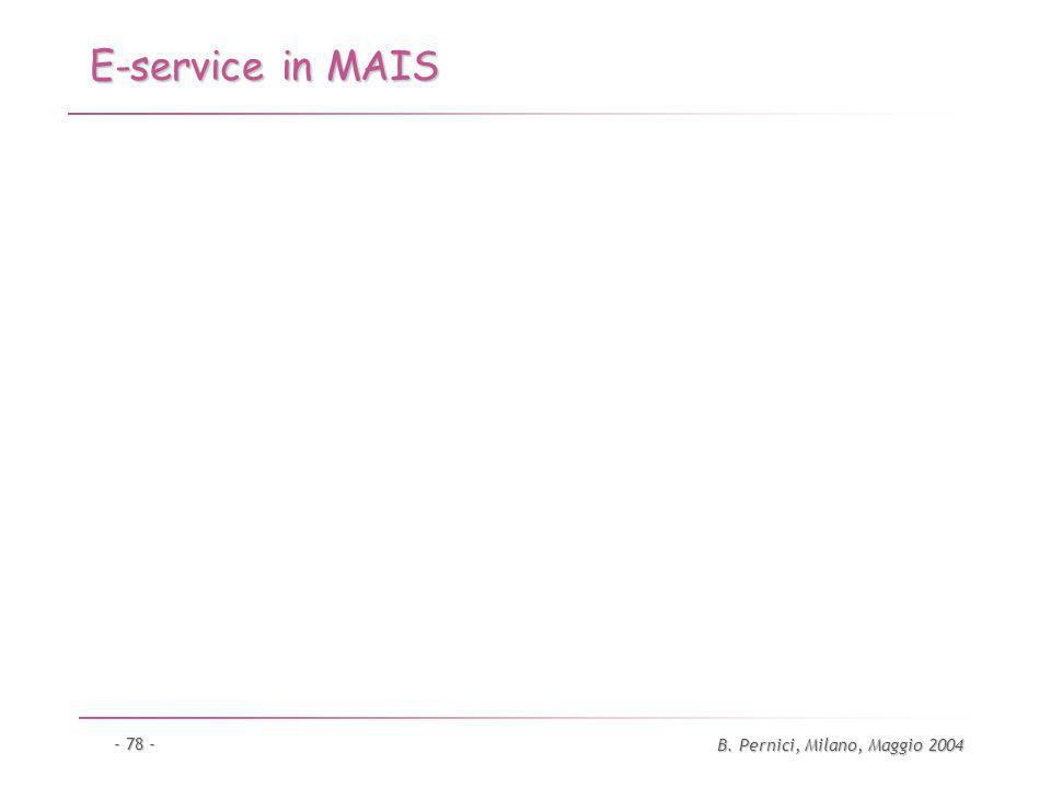 B. Pernici, Milano, Maggio 2004 - 78 - E-service in MAIS