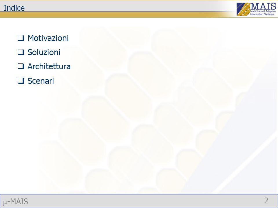 -MAIS 2 Indice Motivazioni Soluzioni Architettura Scenari