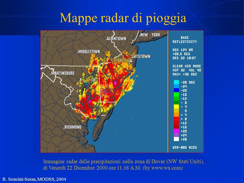 R. Soncini-Sessa, MODSS, 2004 Mappe radar di pioggia Immagine radar delle precipitazioni nella zona di Dover (NW Stati Uniti), di Venerdì 22 Dicembre