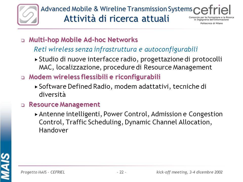 MAIS Progetto MAIS - CEFRIELkick-off meeting, 3-4 dicembre 2002- 22 - Advanced Mobile & Wireline Transmission Systems Attività di ricerca attuali Mult