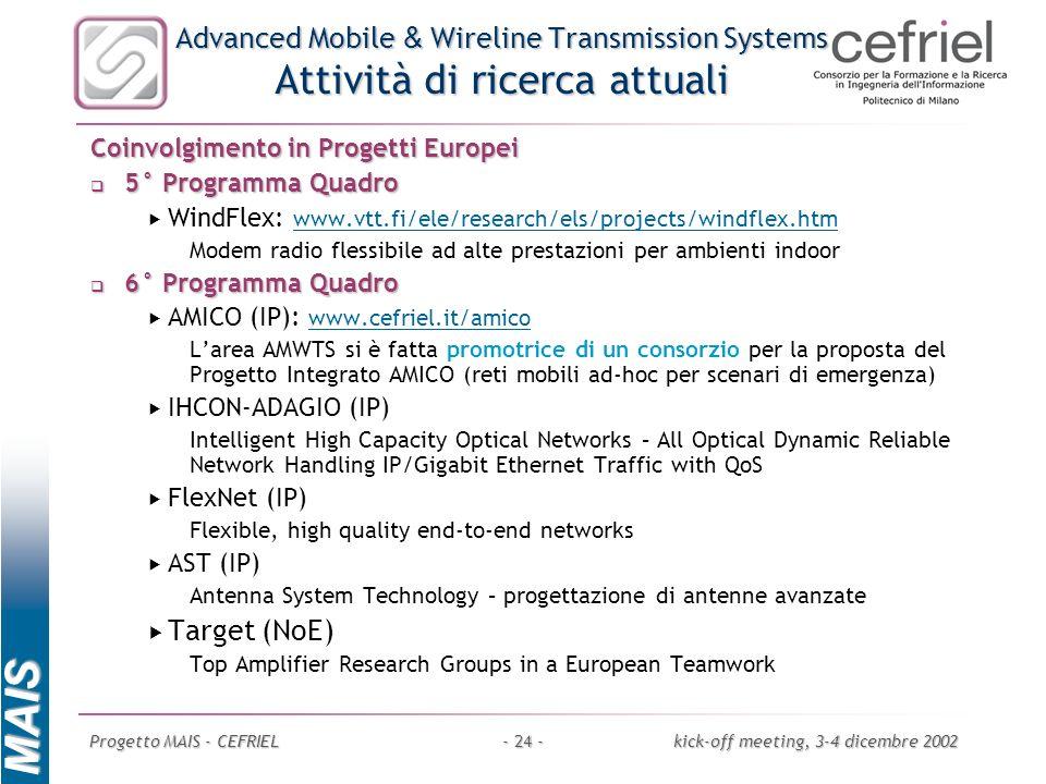 MAIS Progetto MAIS - CEFRIELkick-off meeting, 3-4 dicembre 2002- 24 - Advanced Mobile & Wireline Transmission Systems Attività di ricerca attuali Coin