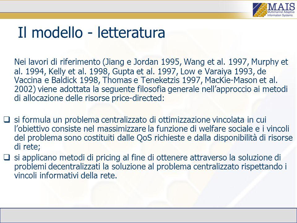 Il modello - letteratura Nei lavori di riferimento (Jiang e Jordan 1995, Wang et al.