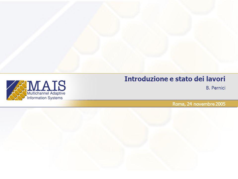 B. Pernici Introduzione e stato dei lavori Roma, 24 novembre 2005