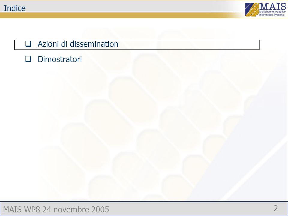 MAIS WP8 24 novembre 2005 2 Indice Azioni di dissemination Dimostratori