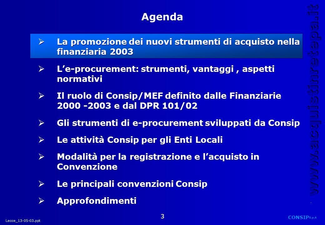 Lecce_13-05-03.ppt CONSIP S.p.A. www.acquistinretepa.it 3 La promozione dei nuovi strumenti di acquisto nella finanziaria 2003 Le-procurement: strumen