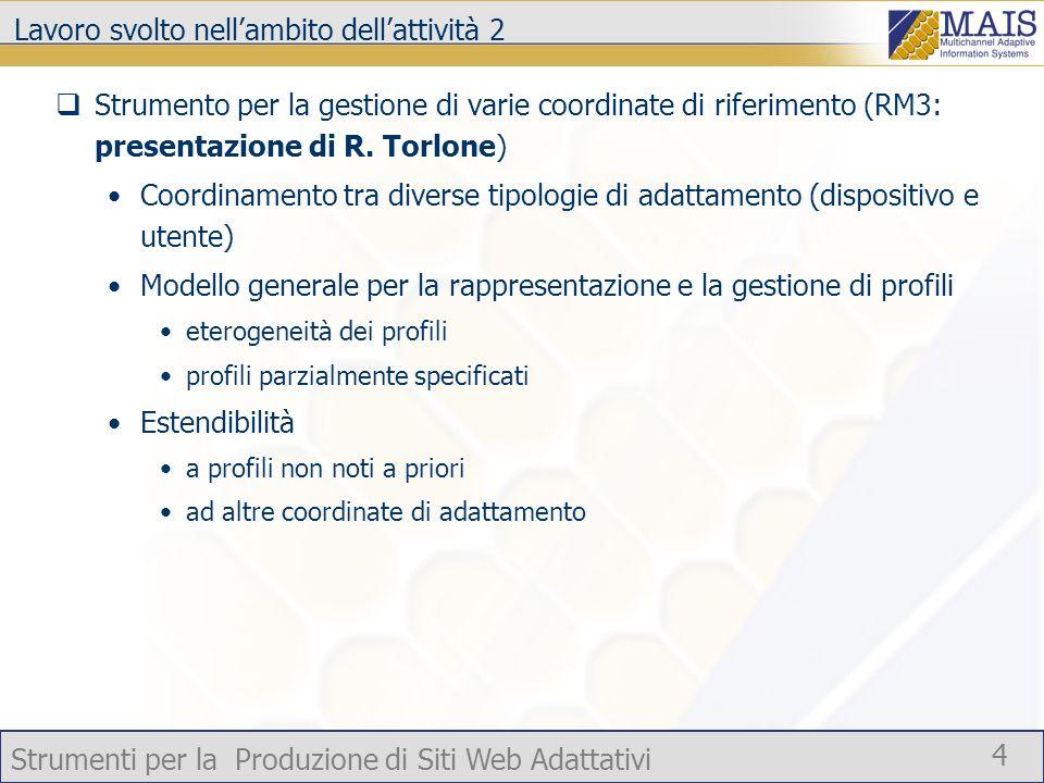 Strumenti per la Produzione di Siti Web Adattativi 4 Lavoro svolto nellambito dellattività 2 Strumento per la gestione di varie coordinate di riferimento (RM3: presentazione di R.