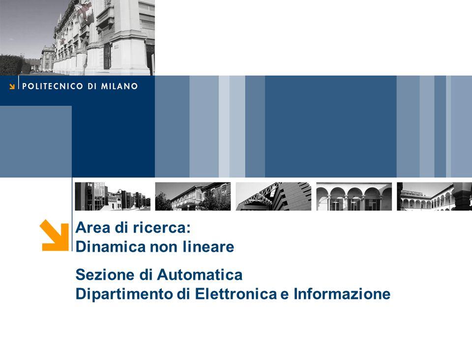 Area di ricerca: Dinamica non lineare Sezione di Automatica Dipartimento di Elettronica e Informazione