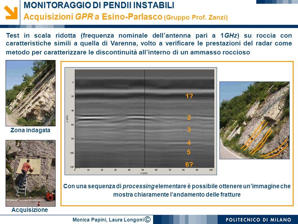 Monica Papini, Laura Longoni © MONITORAGGIO DI PENDII INSTABILI Acquisizioni GPR a Esino-Parlasco (Gruppo Prof. Zanzi) Test in scala ridotta (frequenz