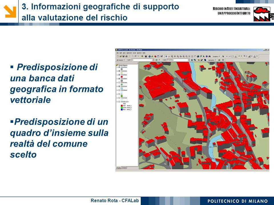 Renato Rota - CFALab R ISCHIO IN A REE I NDUSTRIALI: UN APPROCCIO I NTEGRATO 3. Informazioni geografiche di supporto alla valutazione del rischio Pred