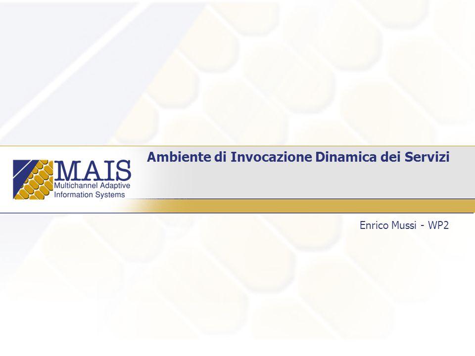 Ambiente di Invocazione Dinamica dei Servizi Enrico Mussi - WP2