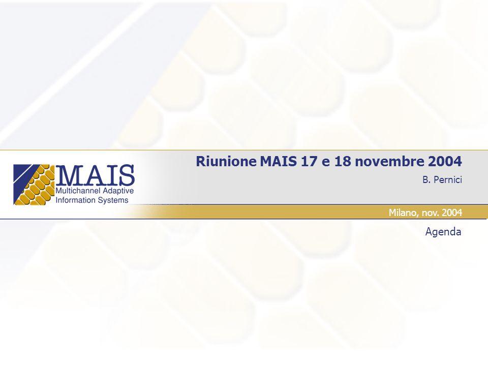 B. Pernici Riunione MAIS 17 e 18 novembre 2004 Agenda Milano, nov. 2004