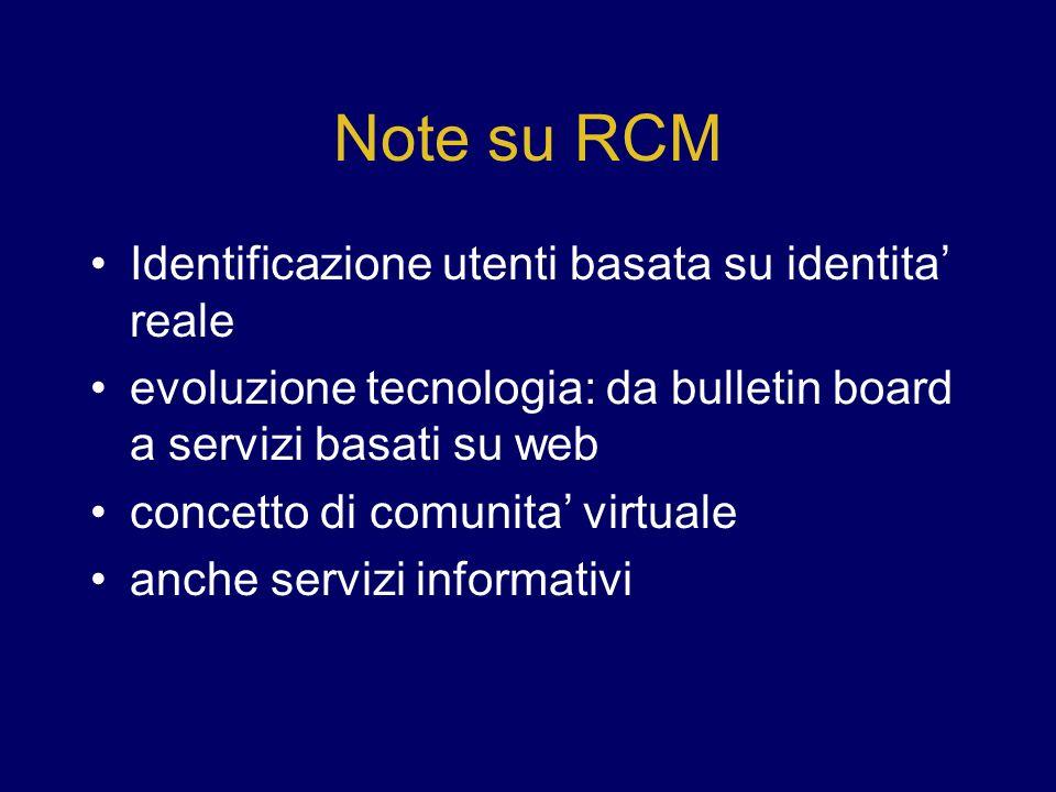 Note su RCM Identificazione utenti basata su identita reale evoluzione tecnologia: da bulletin board a servizi basati su web concetto di comunita virtuale anche servizi informativi