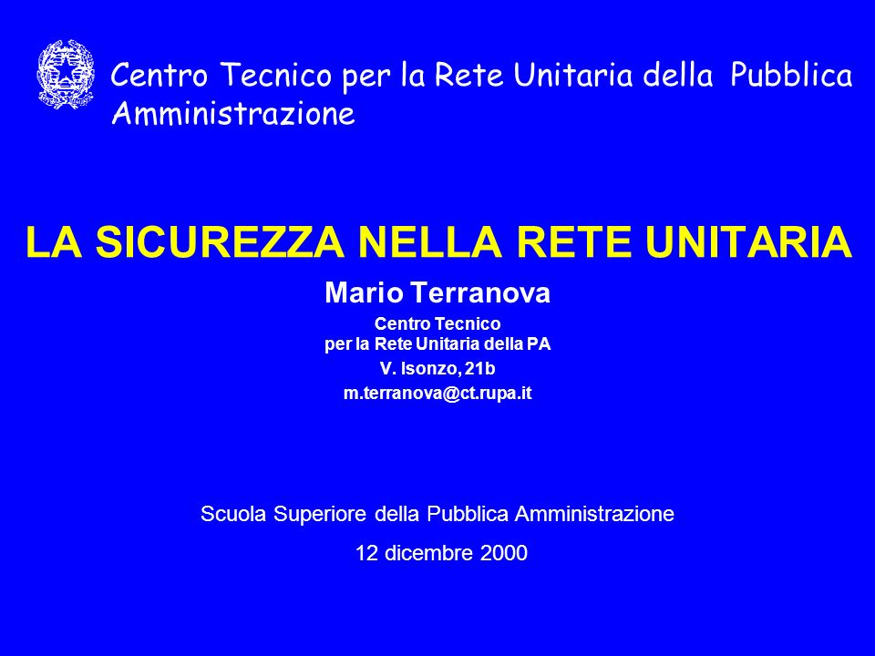LA SICUREZZA NELLA RETE UNITARIA Mario Terranova Centro Tecnico per la Rete Unitaria della PA V.