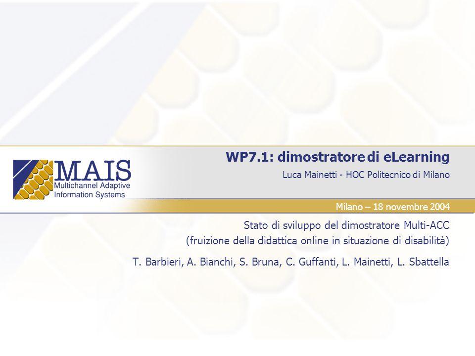Luca Mainetti - HOC Politecnico di Milano WP7.1: dimostratore di eLearning Stato di sviluppo del dimostratore Multi-ACC (fruizione della didattica onl