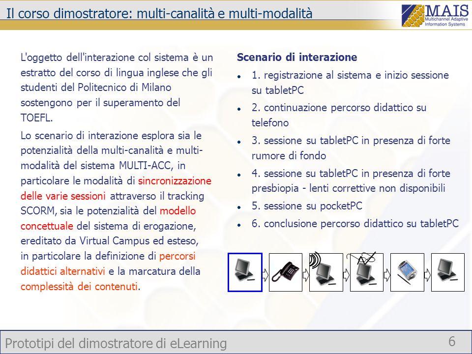 Prototipi del dimostratore di eLearning 6 sia le potenzialità del modello concettuale del sistema di erogazione, ereditato da Virtual Campus ed esteso