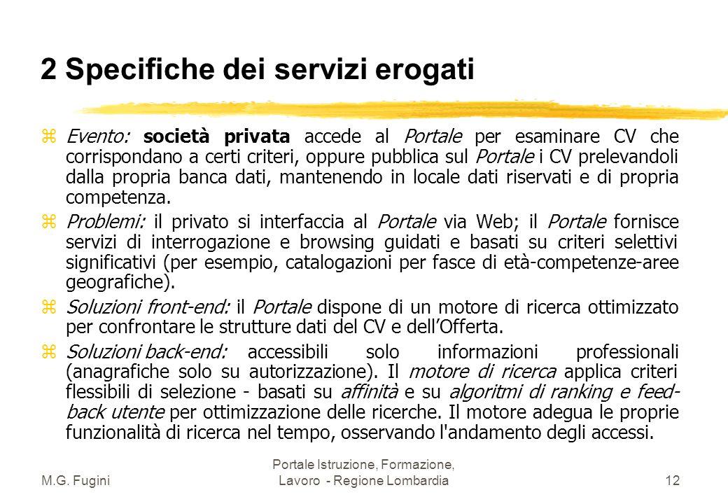 M.G. Fugini Portale Istruzione, Formazione, Lavoro - Regione Lombardia11 2 Specifiche dei servizi erogati z Evento: l'impresa pubblica un'offerta di l