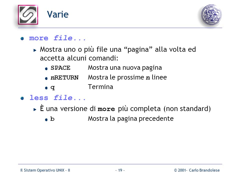 Il Sistem Operativo UNIX - II© 2001- Carlo Brandolese- 19 - Varie more file...