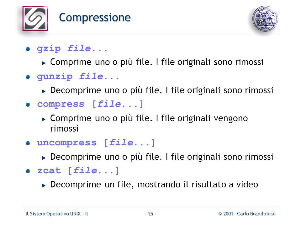 Il Sistem Operativo UNIX - II© 2001- Carlo Brandolese- 25 - Compressione gzip file...