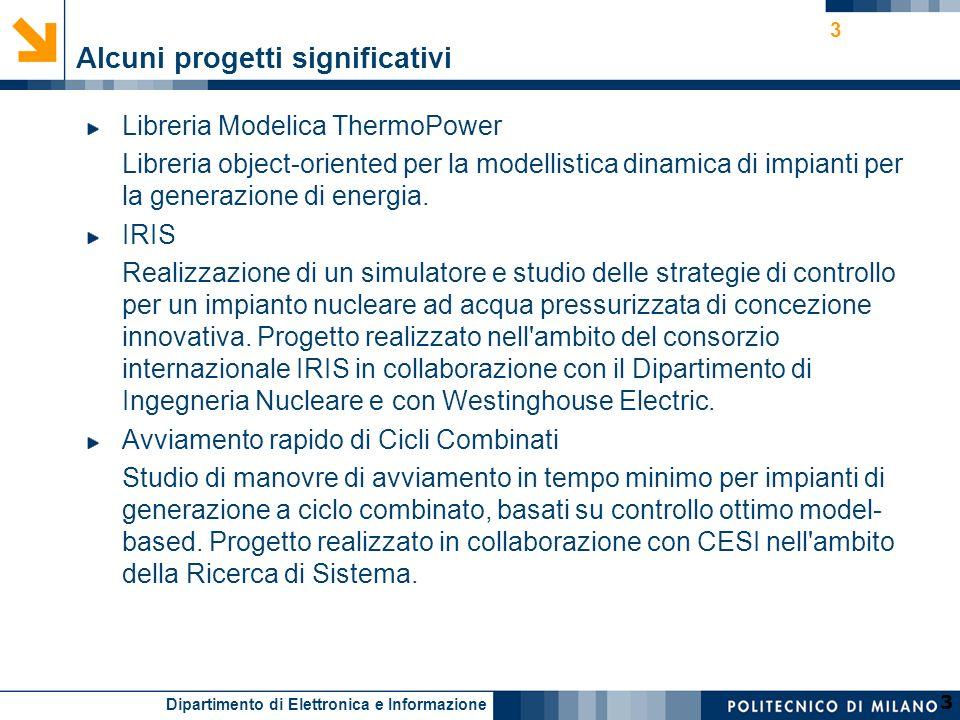 Dipartimento di Elettronica e Informazione 3 3 Alcuni progetti significativi Libreria Modelica ThermoPower Libreria object-oriented per la modellistic