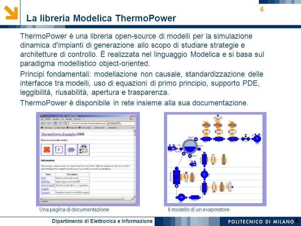 Dipartimento di Elettronica e Informazione 6 ThermoPower è una libreria open-source di modelli per la simulazione dinamica d'impianti di generazione a