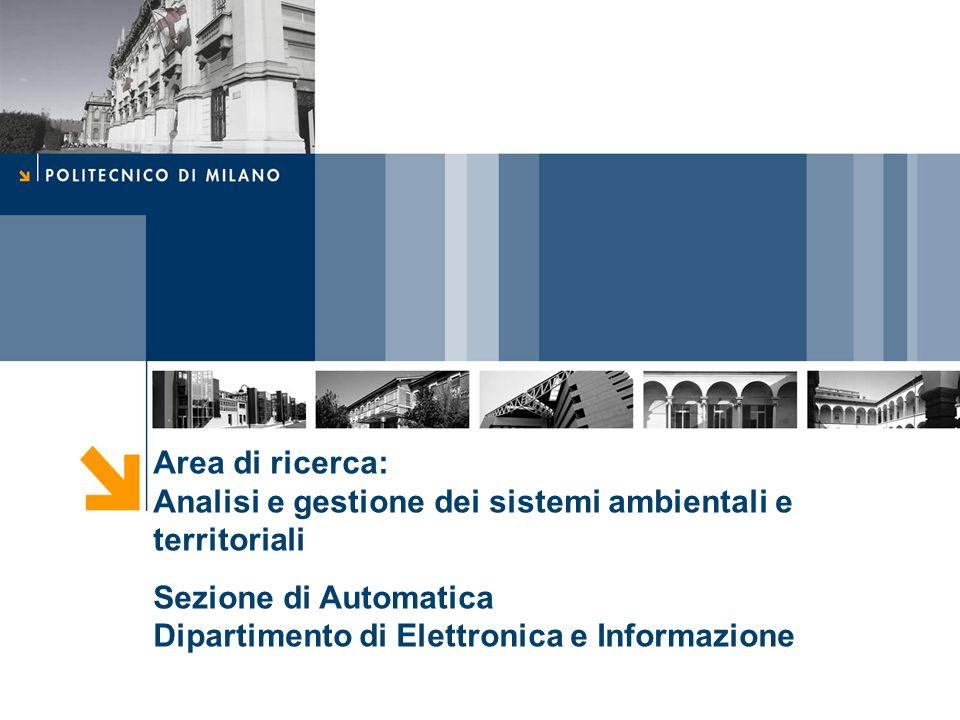 Area di ricerca: Analisi e gestione dei sistemi ambientali e territoriali Sezione di Automatica Dipartimento di Elettronica e Informazione