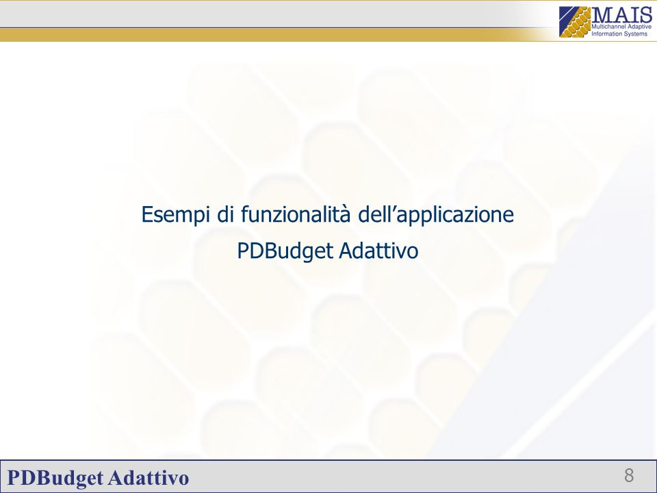 8 Esempi di funzionalità dellapplicazione PDBudget Adattivo
