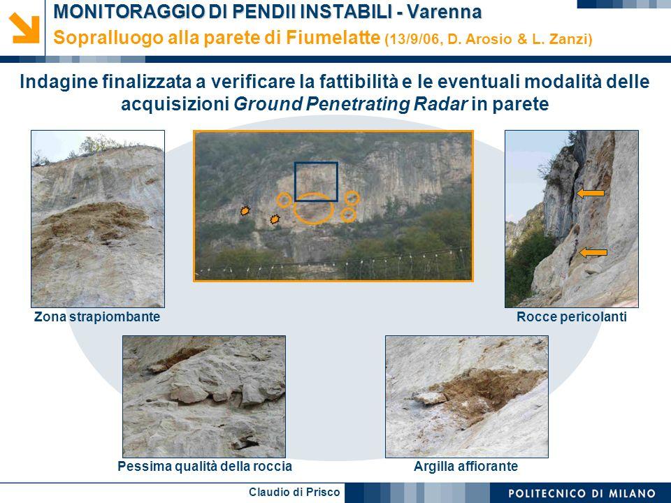 Claudio di Prisco MONITORAGGIO DI PENDII INSTABILI - Varenna Sopralluogo alla parete di Fiumelatte (13/9/06, D. Arosio & L. Zanzi) Indagine finalizzat