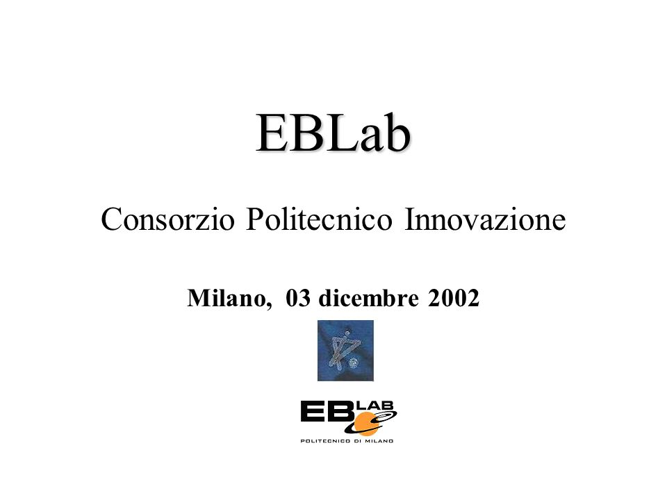 EBLab Consorzio Politecnico Innovazione Milano, 03 dicembre 2002