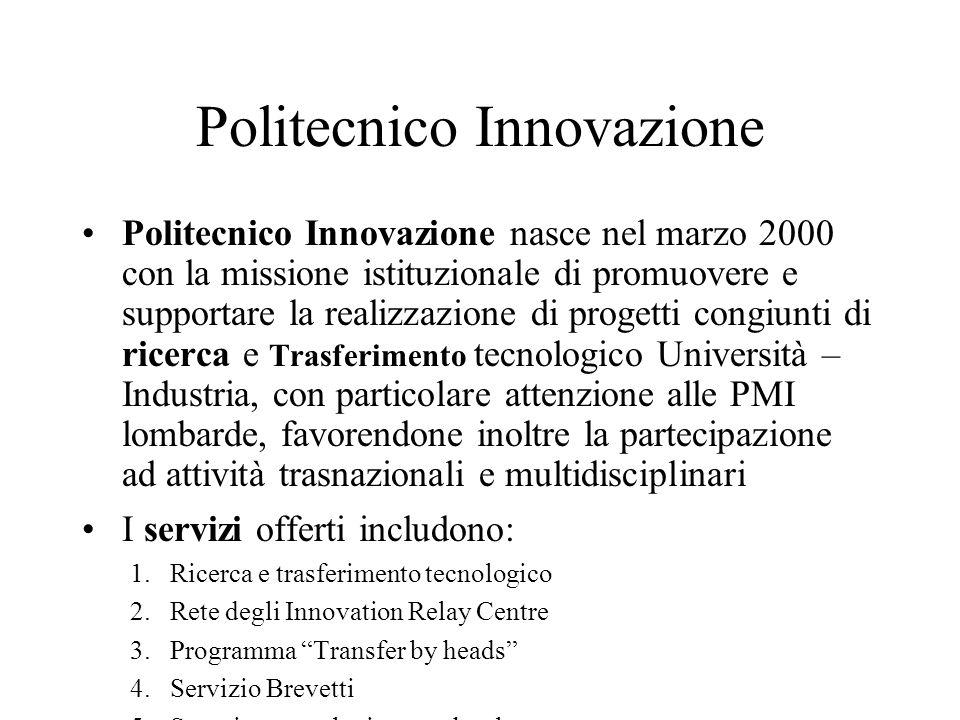 Politecnico Innovazione Politecnico Innovazione nasce nel marzo 2000 con la missione istituzionale di promuovere e supportare la realizzazione di prog