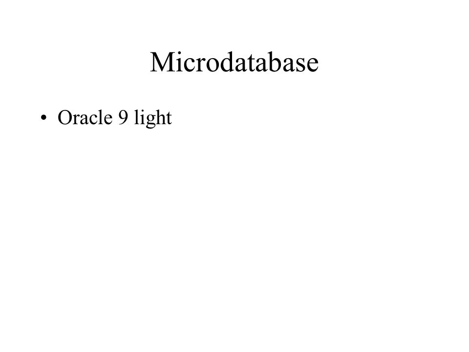 Microdatabase Oracle 9 light