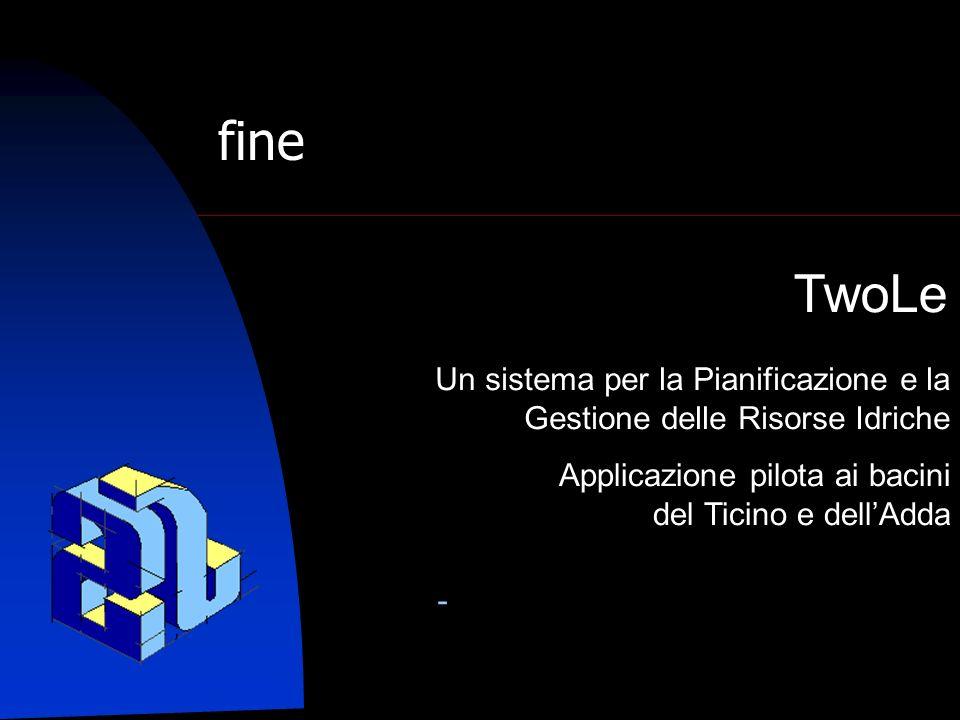 Un sistema per la Pianificazione e la Gestione delle Risorse Idriche Applicazione pilota ai bacini del Ticino e dellAdda - TwoLe fine