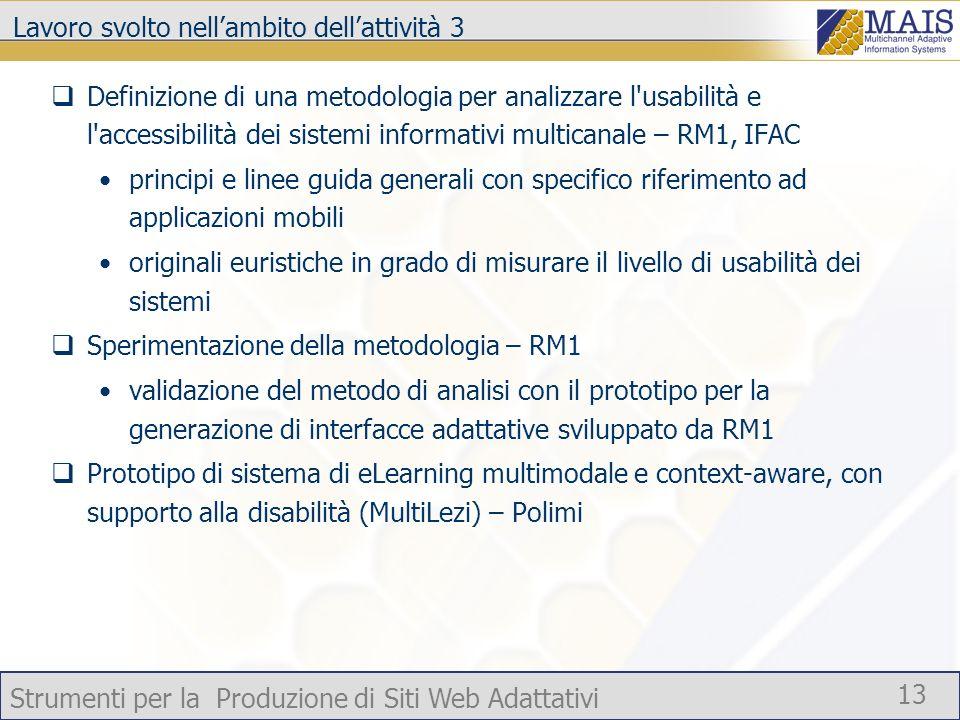 Strumenti per la Produzione di Siti Web Adattativi 13 Lavoro svolto nellambito dellattività 3 Definizione di una metodologia per analizzare l'usabilit