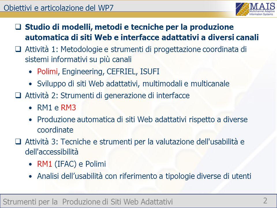 Strumenti per la Produzione di Siti Web Adattativi 2 Obiettivi e articolazione del WP7 Studio di modelli, metodi e tecniche per la produzione automati