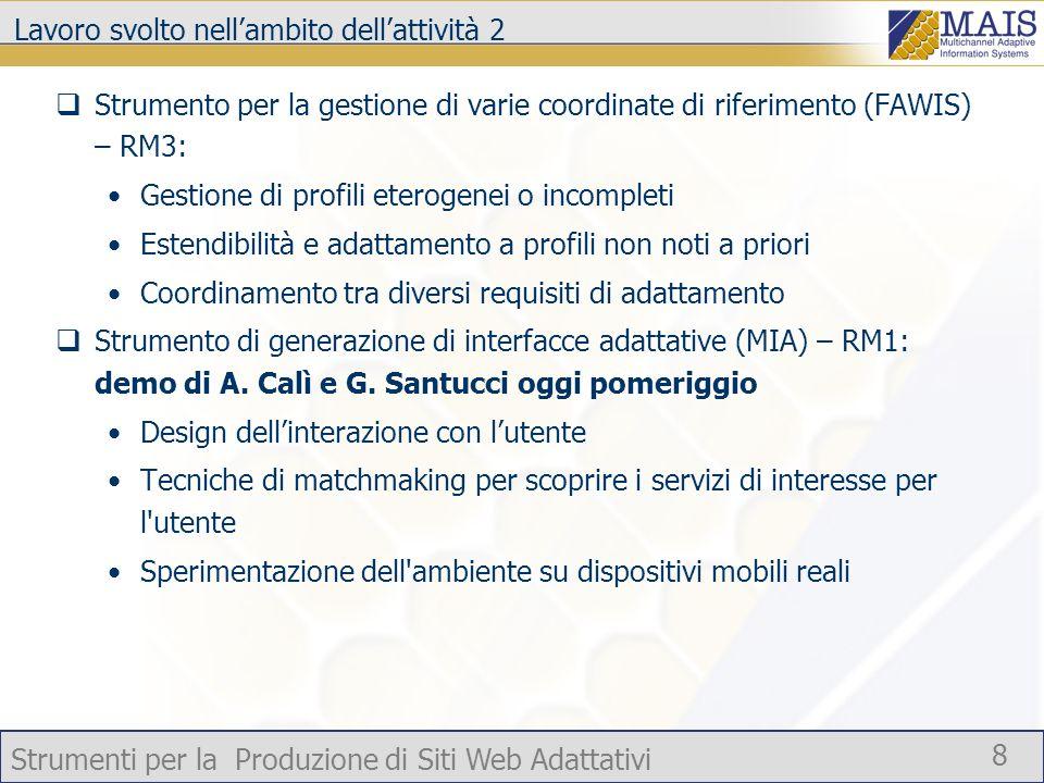 Strumenti per la Produzione di Siti Web Adattativi 8 Lavoro svolto nellambito dellattività 2 Strumento per la gestione di varie coordinate di riferime