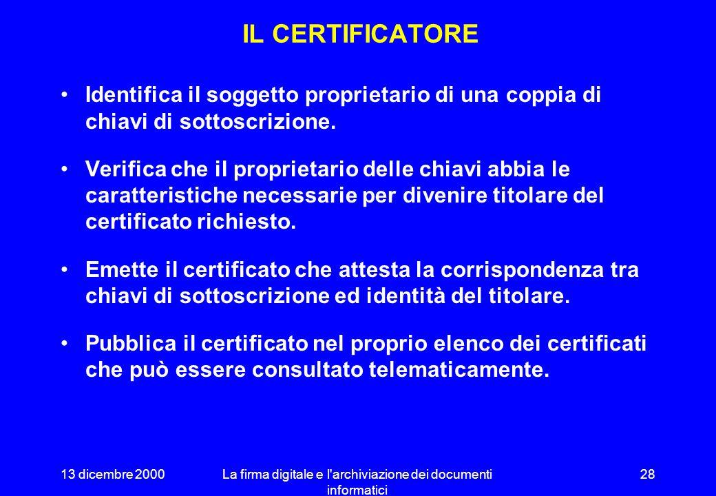 13 dicembre 2000La firma digitale e l archiviazione dei documenti informatici 27 ALICE E BOB La certificazione CD