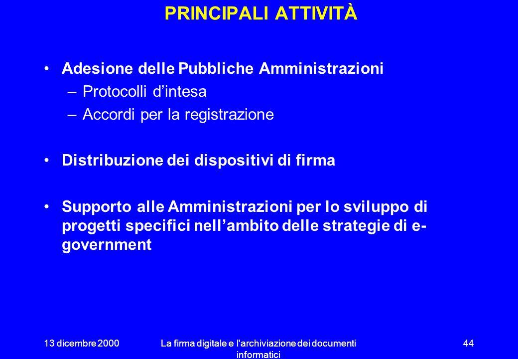 13 dicembre 2000La firma digitale e l'archiviazione dei documenti informatici 43 IL CONTRATTO CON POSTECOM Contratto di quattro anni con POSTECOM sott