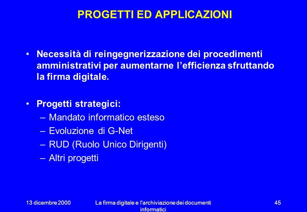 13 dicembre 2000La firma digitale e l'archiviazione dei documenti informatici 44 PRINCIPALI ATTIVITÀ Adesione delle Pubbliche Amministrazioni –Protoco