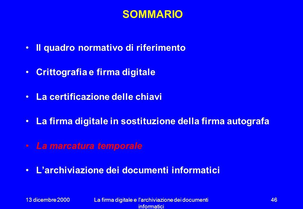 13 dicembre 2000La firma digitale e l archiviazione dei documenti informatici 45 PROGETTI ED APPLICAZIONI Necessità di reingegnerizzazione dei procedimenti amministrativi per aumentarne lefficienza sfruttando la firma digitale.